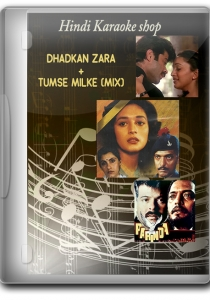 Dhadkan Zara+Tumse Milke (Mix) - MP3 + VIDEO