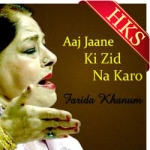 Aaj Jaane Ki Zidd Na Karo (Farida Khannum) - MP3 + VIDEO
