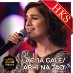 Lag Ja Gale & Abhi Na Jao Chhod (Mashup) - MP3 + VIDEO