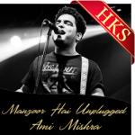 Manzoor Hai (Unplugged) - MP3 + VIDEO