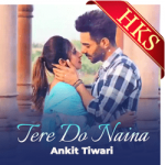 Tere Do Naina - MP3 + VIDEO
