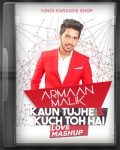 Kaun Tujhe And Kuchh Toh Hai (Mashup) - MP3 + VIDEO