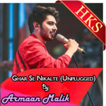 Ghar Se Nikalte Hi (Unplugged) - MP3 + VIDEO