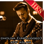 Dholna (Unplugged) - MP3 + VIDEO