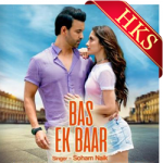 Bas Ek Baar (Album) - MP3 + VIDEO