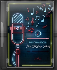 Bollywood Rewind Classic Old Songs Medley (Rearranged) - MP3 + VIDEO
