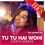 Tu Tu Hai Wohi (The Unwind Mix) - MP3