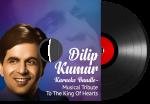 Dilip Kumar Karaoke Bundle - Musical Tribute To The King Of Hearts - MP3 + VIDEO