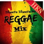 Dheere Dheere Se (Reggae Mix) - MP3