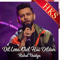 Dil Lena Khel Hai Dildar (The Unwind Mix) - MP3