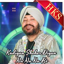 Kudiyaan Shehar Diyaan | Na Na Na Re - MP3
