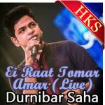 Ei Raat Tomar Amar (Live) - MP3