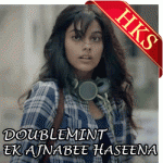 Ek Ajnabee Haseena (Start Something Fresh) - MP3