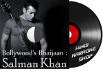 Bollywood's Bhaijaan - Salman Khan (Part 2) - MP3 + VIDEO