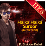 Halka Halka Suroor (DJ Version) - MP3 + VIDEO