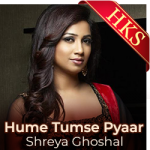 Humein Tumse Pyaar (Shreya Ghoshal) - MP3