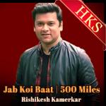 Jab Koi Baat | 500 Miles (Mashup) - MP3