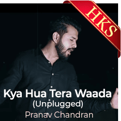 Kya Hua Tera Waada (Unplugged) - MP3 + VIDEO