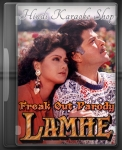 Lamhe - Freak Out Parody Song - MP3 + VIDEO