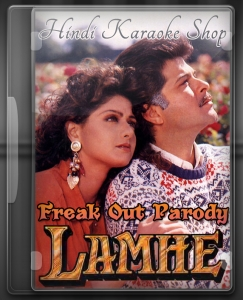 Lamhe - Freak Out Parody Song (With Male Vocals) - MP3