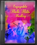 Enjoyable Holi Hits Medley - MP3 + VIDEO