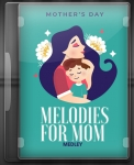 Melodies For Mom (Medley) - MP3 + VIDEO