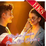 Mujhe Kaise Pata Na Chala - MP3 + VIDEO