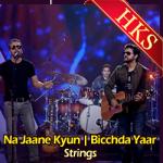 Na Jaane Kyun | Bicchda Yaar - MP3
