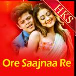 Ore Saajnaa Re - MP3