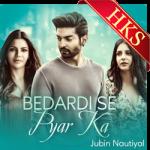 Bedardi Se Pyar Ka - MP3 + VIDEO