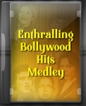 Enthralling Bollywood Hits Medley - MP3 + VIDEO
