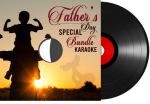 Fathers Day Special Bundle Karaoke - MP3 + VIDEO