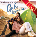 Gale Lagana Hai - MP3 + VIDEO