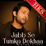 Jabb Se Tumko Dekhaa - MP3 + VIDEO