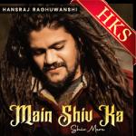 Main Shiv Ka Shiv Mere - MP3+VIDEO