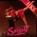 Shiddat (Title) - MP3 + VIDEO