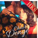 Chhor Denge - MP3 + VIDEO