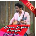Chhupana Bhi Nahin Aata (Unplugged) - MP3