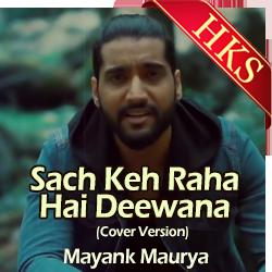 Sach Keh Raha Hai Deewana (Cover Version) Karaoke MP3
