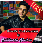 Kyun Kisi Ko (Sidharth Slathia Version) - MP3 + VIDEO