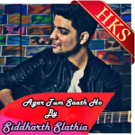 Agar Tum Saath Ho (Sidharth Slathia Version) - MP3 + VIDEO