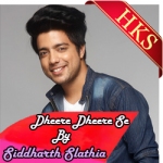 Dheere Dheere Se (Sidharth Slathia Version) - MP3 + VIDEO