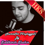 Humsafar (Sidharth Slathia Version) - MP3 + VIDEO