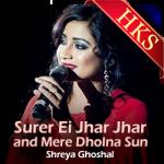 Surer Ei Jhar Jhar and Mere Dholna Sun - MP3