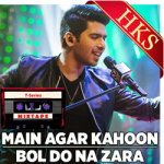 Main Agar Kahoon | Bol Do Na Zara - MP3