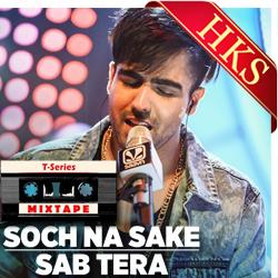 Sab Tera | Soch Na Sake - MP3