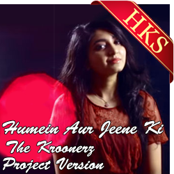 Humein Aur Jeene Ki (Kroonerz Version) - MP3