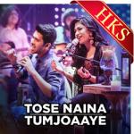 Tose Naina |Tum Jo Aaye - MP3 + VIDEO