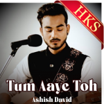 Tum Aaye Toh (Aur Kya) (Reprise) - MP3