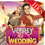 Veerey Ki Wedding - MP3